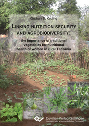 Linking nutrition security and agrobiodiversity: the importance of traditional vegetables for nutritional health of women in rural Tanzania