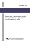 On the basic phenomena of acoustic wave generation and dynamics in compressible shear flows